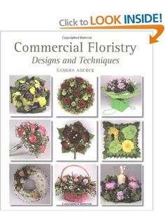Commercial Floristry: Designs and Techniques: Amazon.co.uk: Sandra Adcock: Books