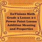 Free! Do you use the Grade 3 EnVisions math curriculum? You may enjoy enhancing the curriculum with this Power Point. The Power Point teaches Lesson 2-1 ...