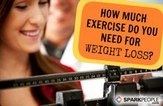 How Much Exercise Do You REALLY Need to Lose Weight? | via @SparkPeople