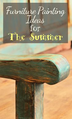 Furniture Painting Ideas For The Summer
