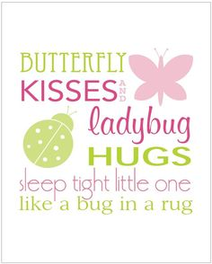 Butterfly Kisses and Ladybug Hugs - 8x10 for $9.95 by Etsy seller SweetpeaKidPrints.  #art #girl #pink #green #butterfly #butterflies #ladybug #ladybird #love