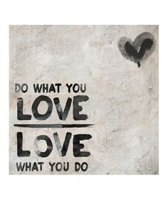 Look what I found on #zulily! 'Do What You Love' Art Print #zulilyfinds