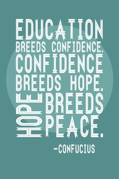 Education brings confidence.