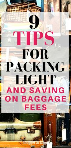 9 ways you can pack light and save on baggage fees. #tips #packing #travel #bloggeratlarge