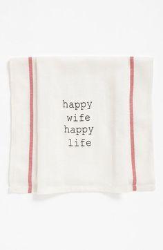 My husband's motto: Happy wife. Happy life.