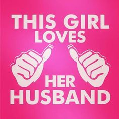 This girl loves husband