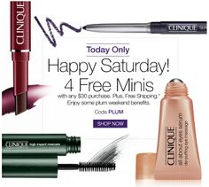 Enter promo code PLUM with any $30 purchase now and receive 4 FREE Minis. http://clinique-bonus.com/clinique-coupons/