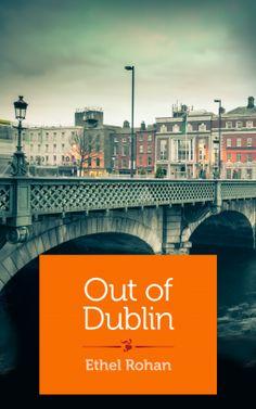 Out of Dublin | Ethel Rohan | 9781940838373 | NetGalley