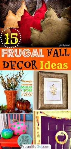 Awesome frugal ideas for decorating your home this fall season. www.frugalitygal.com #frugal #fall
