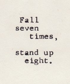 Fall seven times, stand up eight. #carryonwarrior
