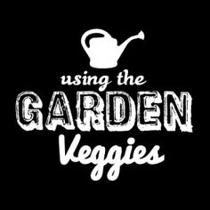 Series with recipes for garden veggies - two different veggies a week!