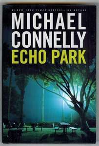 Image detail for -Echo Park by Michael Connelly 2006 HB