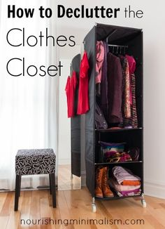 Time Declutter the Clothes Closet! 7 Steps to lead you through the task-