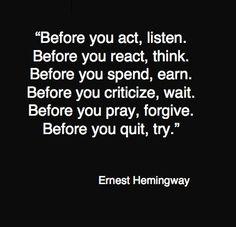 word of wisdom, ernest hemmingway, inspiring quotes, inspiration, ernest hemingway, quotes patience, befor, inspiring words, insperational quotes for girls