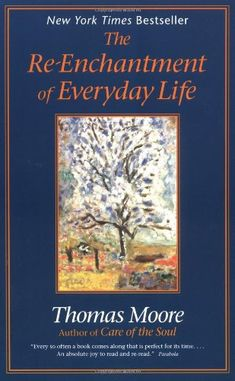 The Re-enchantment of Everyday Life by Thomas Moore,http://www.amazon.com/dp/0060928247/ref=cm_sw_r_pi_dp_kf6jsb1C5WPD7QQX