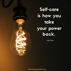Self-care is how you take your power back. 💡💚 #TBITalk #selfcare #selfcareselflove #engageenergizeempower #empowerment