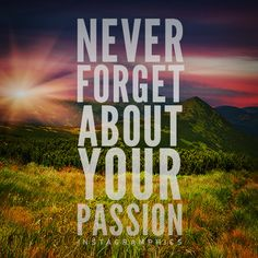 Never Forget about Your Passion Quote Graphic