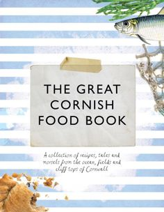 The Great Cornish Food Book.  Take a culinary journey through Cornwall. A collection of recipes, morsels and tales from the ocean, fields and cliff tops. Featuring a recipe from our Executive Chef, Neil Haydock. £17.99