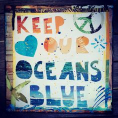 """""""Keep Our Oceans Blue"""" by @Susan Wickstrand Roche, Custom Created for the Surfrider Foundation...visit Surf Maroc www.surfmaroc.co.uk"""
