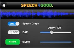 Speech4Good ($19.99) Speech4Good is an amazingly interactive speech therapy app for iPad, iPhone and iPod touch. With the touch of a button, Speech4Good is the best way to monitor, record and share your speech therapy experience.     Key features:  ✔ SpeechCenter: a visual dashboard for your practice  ✔ Digital Speech Graph (oscilloscope) in real time  ✔ Delayed auditory feedback (DAF) at adjustable levels  ✔ Record, add notes, and playback your practice
