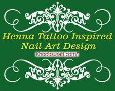 https://www.youtube.com/watch?v=xV0QHycSn_Y&feature=em-uploademail  Heena Tattoo Inspired Nail Art Design by khoobsurati.com