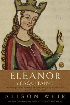 Eleanor of Aquitaine: A Life (Ballantine Reader's Circle) by Alison Weir, http://www.amazon.com/dp/B00A5MRDTO/ref=cm_sw_r_pi_dp_lIFctb021FHCS