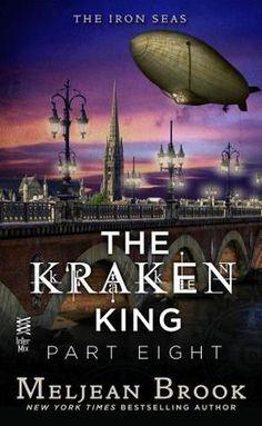 The Kraken King and the Greatest Adventure (Iron Seas #4.8)
