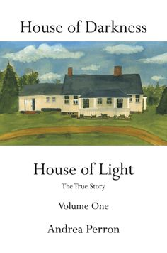 House of Darkness House of Light by Andrea Perron - Volume 1