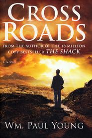 Cross Roads   -               By: William Paul Young  Reading now......thought provoking.