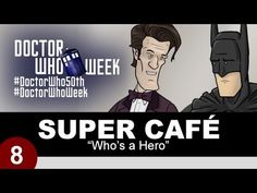 Super Cafe: Who's a Hero. featuring the Doctor and Batman's Pond feels :D ~Doctor Who