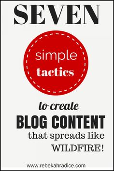 7 Simple Tactics to Create Blog Content that Spreads Like Wildfire