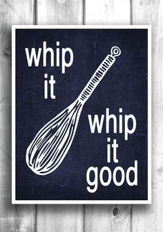 Whip it Whip it good - Fine art letterpress poster - Kitchen decor – Happy Letter Shop