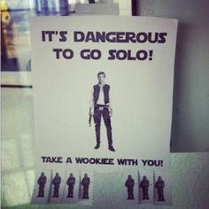 It's Dangerous to go Solo! [Pic]