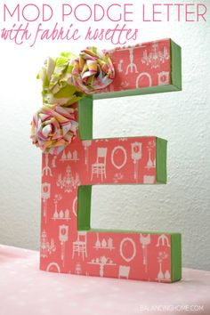Mod Podge Letter with Fabric Rosettes