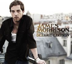 James Morrison - Songs for you truthst for me