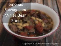 Smoked Sausage and White Bean soup |www.simplecleanliving.com
