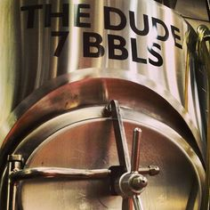 The Dude tank at Mother's Brewing Company.