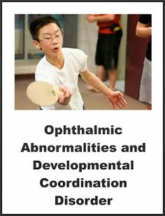 Your Therapy Source - www.YourTherapySource.com: Ophthalmic Abnormalities and Developmental Coordination Disorder