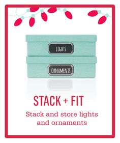 Stack and Fit boxes make perfect storage solutions for your holiday lights and ornaments