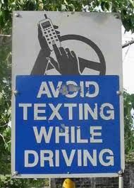Safety First ...Yes, that means NO TEXTING while driving