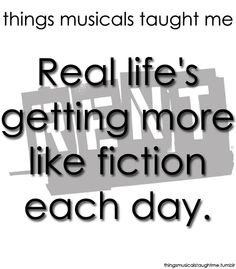 Things Musicals Taught Me:  RENT    Real life's getting more like fiction each day.