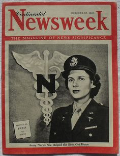 Army nurse on the cover of Newsweek,1945 ~