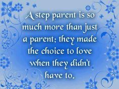 Step parent... I respect and have so much love to the step parent of my children