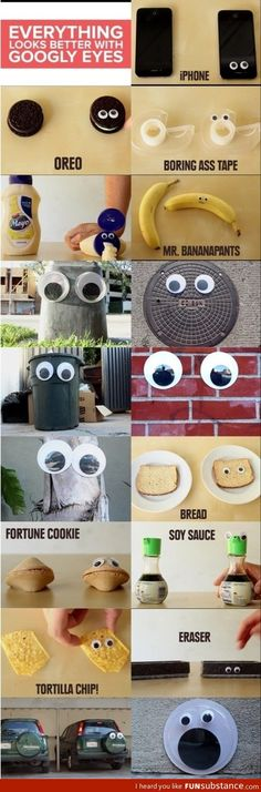 Googly eyes makes things look better // Even googly eyes look better with googly eyes
