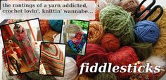 Fiddlesticks - My crochet and knitting ramblings. Lovely Blog.