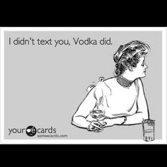 Its always the vodka ;o)