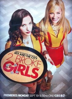 2 Broke Girls - by Michael Patrick King, Whitney Cummings -  (first aired 2011)
