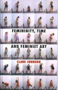 Femininity, time and feminist art / Clare Johnson