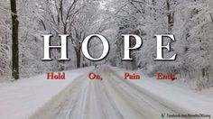 HOPE = Hold On Pain Ends