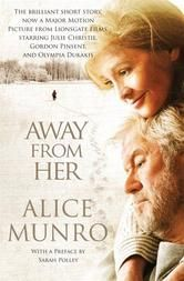 """Away from Her By Alice Munro - Alice Munro has long been heralded for her penetrating, lyrical prose, and in """"The Bear Came Over the Mountain"""" – the basis for Sarah Polley's film Away From Her — her prodigious talents are once again on display. Read more: http://store.kobobooks.com/en-CA/ebook/away-from-her"""